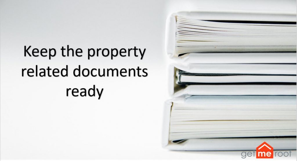 Keep the property related documents ready